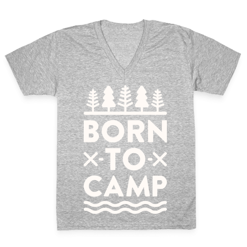 Born To Camp V-Neck Tee Shirt