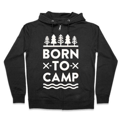 Born To Camp Zip Hoodie