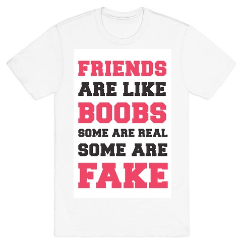 Friends are Like Boobs T-Shirt