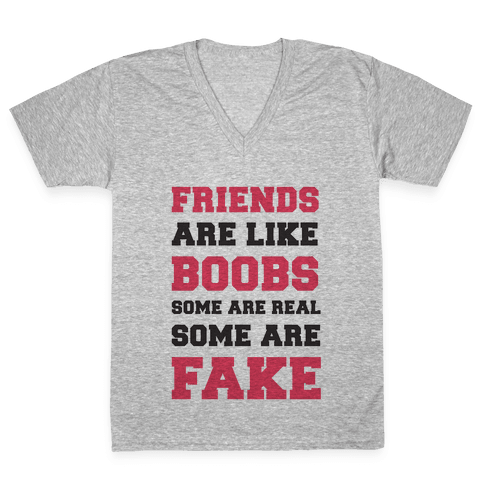 Friends are Like Boobs V-Neck Tee Shirt