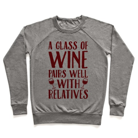 This Glass Of Wine Pairs Well With Relatives Pullover