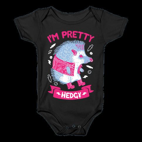 I'm Pretty Hedgy Baby Onesy