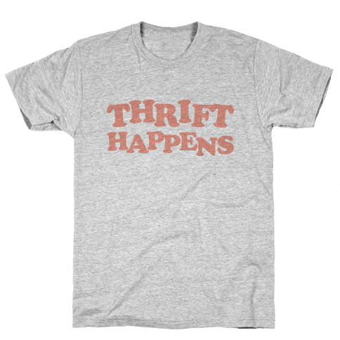 Thrift Happens Mens T-Shirt