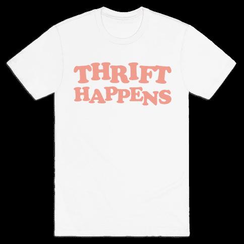 Thrift Happens Mens T-Shirt