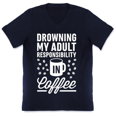 tee Drowning My Adult Responsibility in Coffee Unisex Sweatshirt