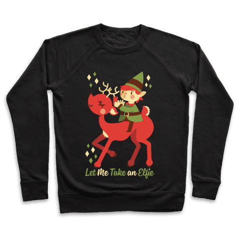 Let Me Take An Elfie Pullover