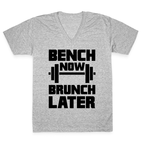 Bench Now, Brunch Later V-Neck Tee Shirt