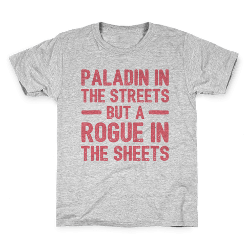Paladin In The Streets But A Rogue In The Sheets Kids T-Shirt