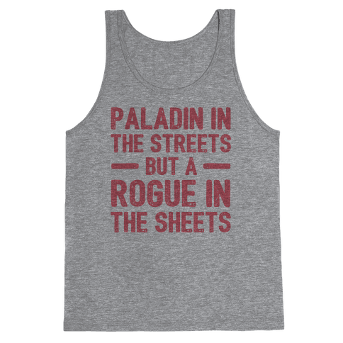 Paladin In The Streets But A Rogue In The Sheets Tank Top