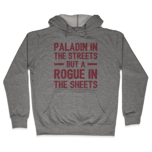 Paladin In The Streets But A Rogue In The Sheets Hooded Sweatshirt