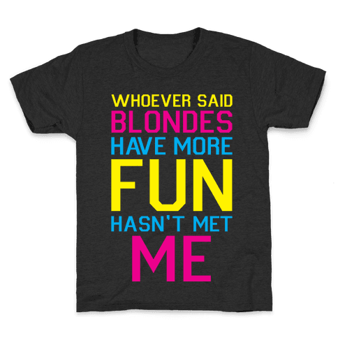 Brunettes Have More Fun Kids T-Shirt