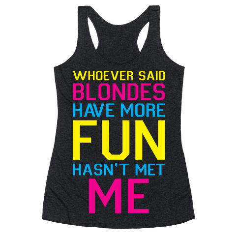 Brunettes Have More Fun Racerback Tank Top