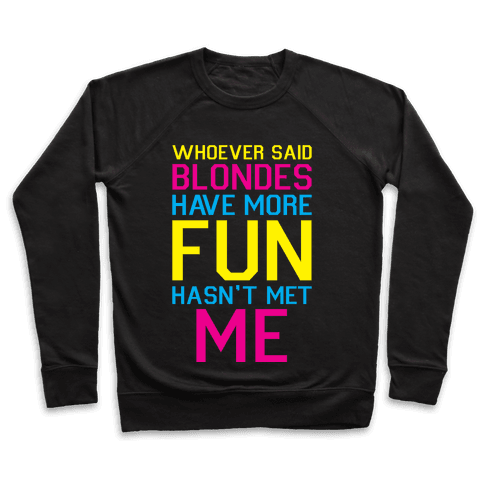 Brunettes Have More Fun Pullover