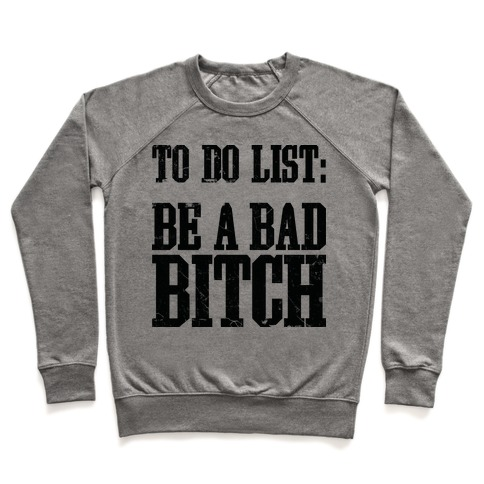 To Do List Be A Bad Bitch Pullover