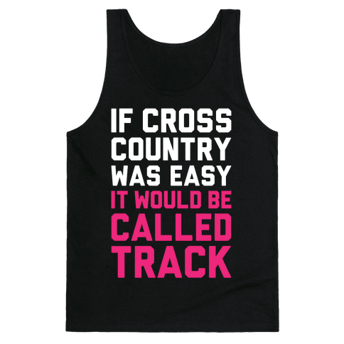 If Cross Country Was Easy Tank Top