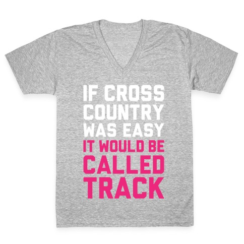 If Cross Country Was Easy V-Neck Tee Shirt
