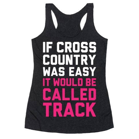 If Cross Country Was Easy Racerback Tank Top