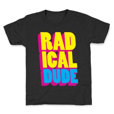 Radical Dude Kids T-Shirt