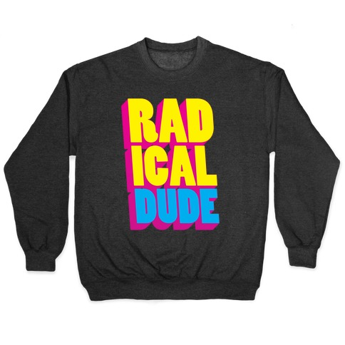 Radical Dude Pullover