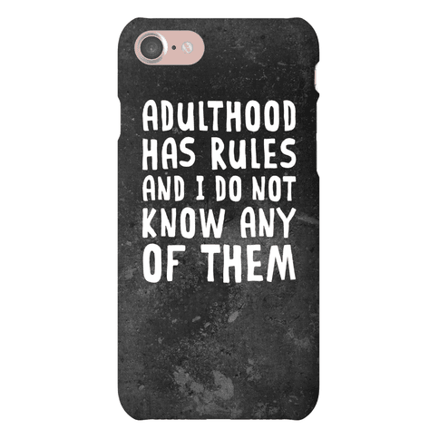 Adulthood Has Rules And I Do Not Know Them Phone Case
