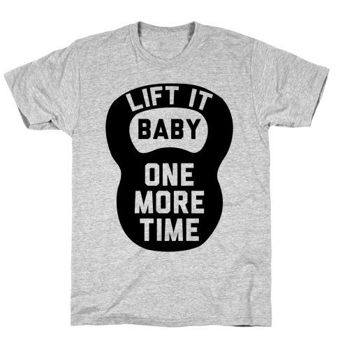 Lift It Baby T-Shirt