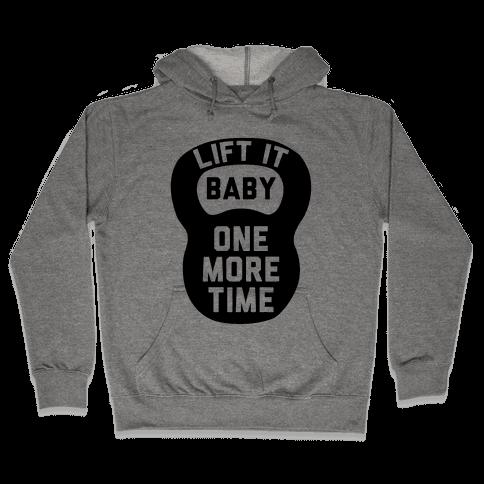 Lift It Baby Hooded Sweatshirt