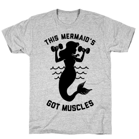This Mermaid's Got Muscles T-Shirt