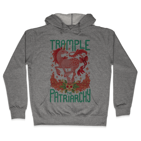 Trample The Patriarchy Hooded Sweatshirt