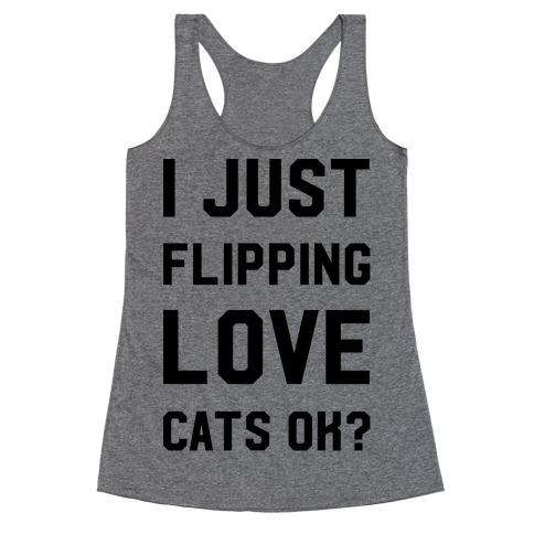 I Just Flipping Love Cats Ok Racerback Tank Top