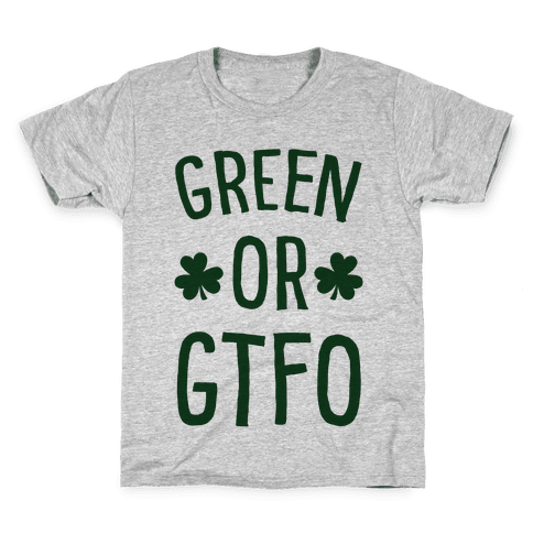 Green Or GTFO Kids T-Shirt