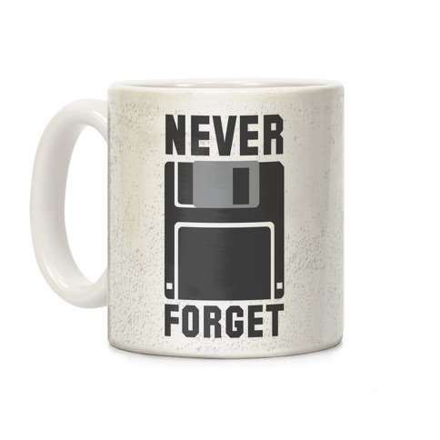 Never Forget The Floppy Coffee Mug