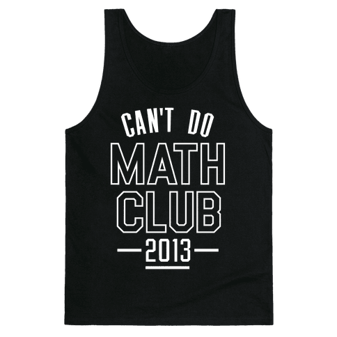Can't Do Math Club Tank Top