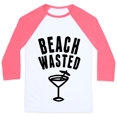 Beach Wasted Baseball Tee