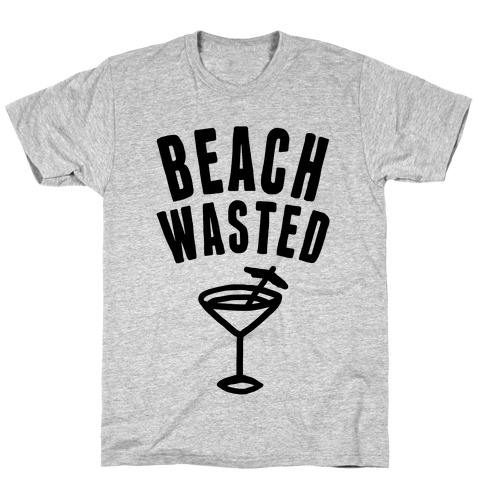 Beach Wasted T-Shirt