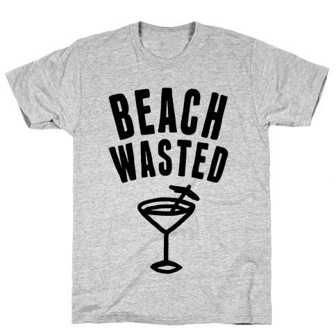 Beach Wasted Mens T-Shirt