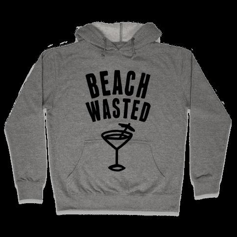 Beach Wasted Hooded Sweatshirt