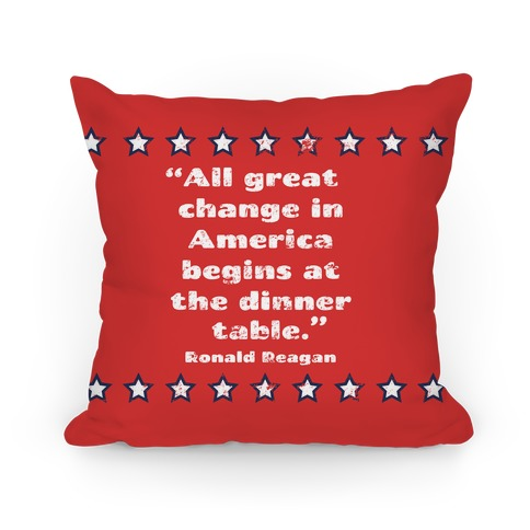 All Great Change in America Begins at the Dinner Table Pillow