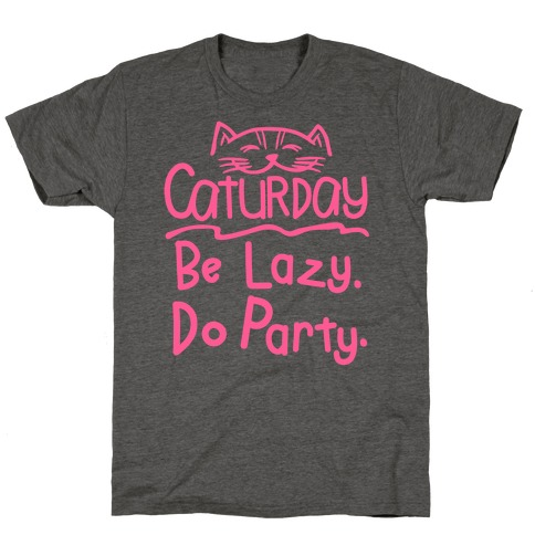 Be Lazy Do Party T-Shirt