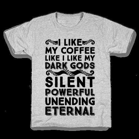 I Like My Coffee Like I Like My Dark Gods Kids T-Shirt