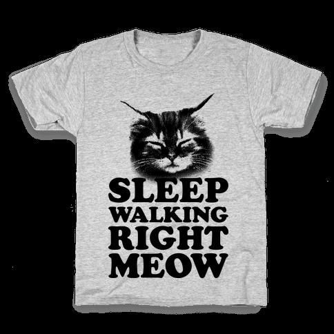 Sleep Walking Right Meow Kids T-Shirt