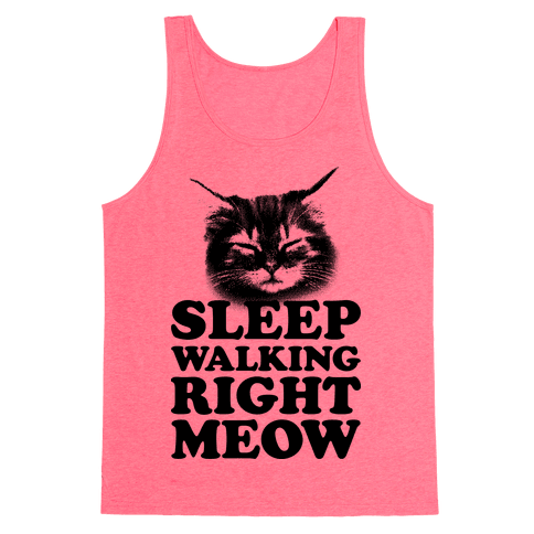 Sleep Walking Right Meow Tank Top