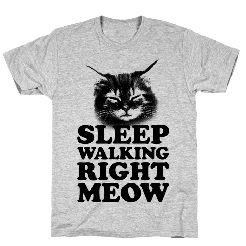 Sleep Walking Right Meow Mens T-Shirt