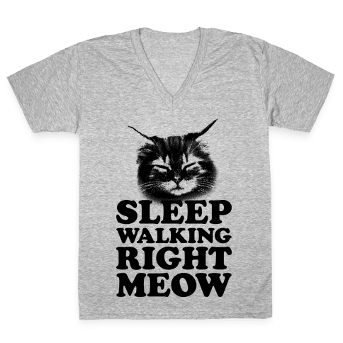 Sleep Walking Right Meow V-Neck Tee Shirt