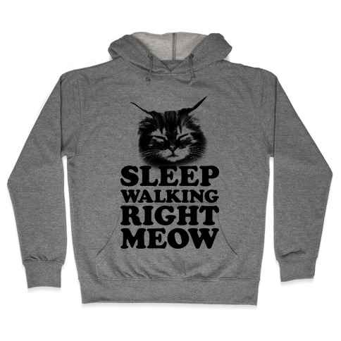 Sleep Walking Right Meow Hooded Sweatshirt