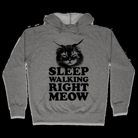 Sleep Walking Right Meow Hooded Sweatshirt