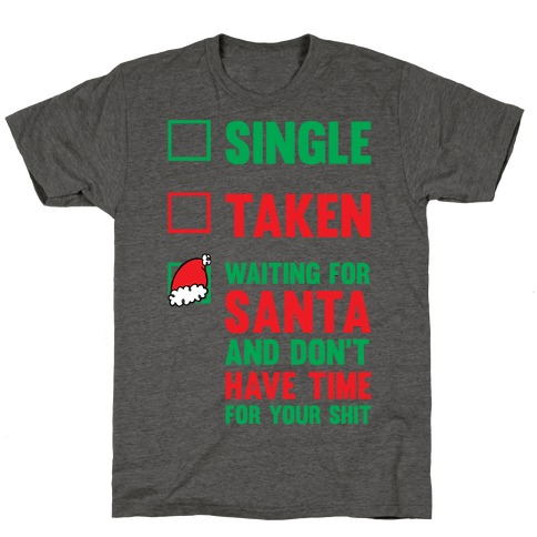 Single Taken Waiting For Santa T-Shirt