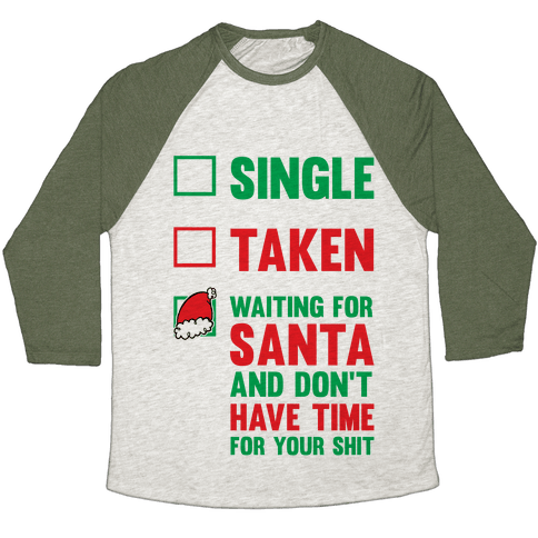 Single Taken Waiting For Santa Baseball Tee