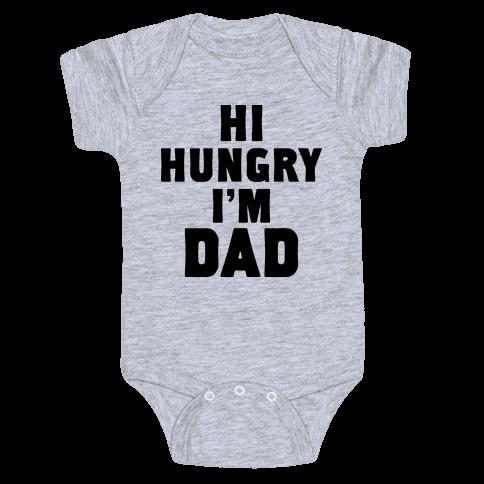 Hi Hungry I'm Dad Baby Onesy