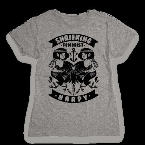 Shrieking Feminist Harpy Womens T-Shirt