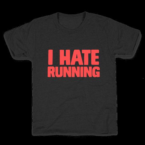 I Hate Running Kids T-Shirt
